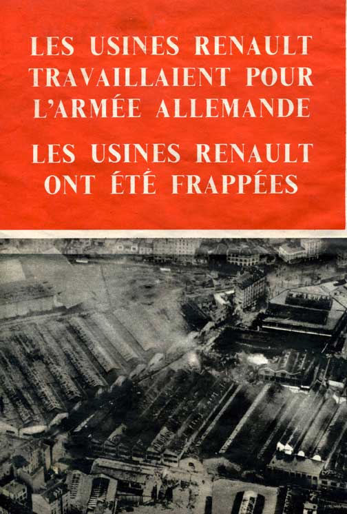 The Renault factories are working for the German Army. The Renault factories were hit.